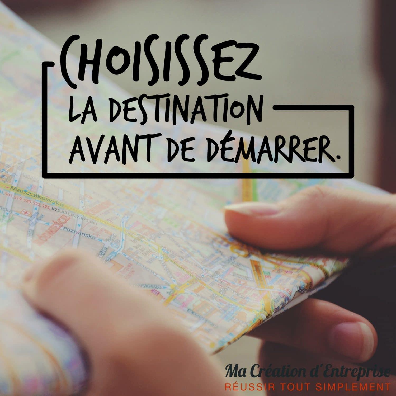 Choisissez votre destination avant de démarrer