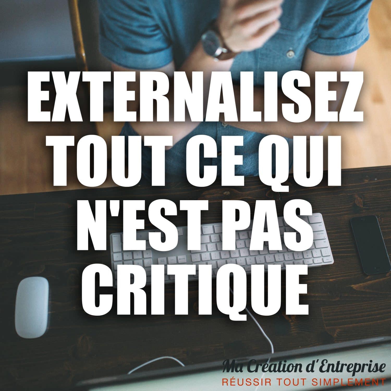 Externalisez tout ce qui n'est pas critique