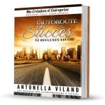 Avez-vous envie d'emprunter l'autoroute du succès ?