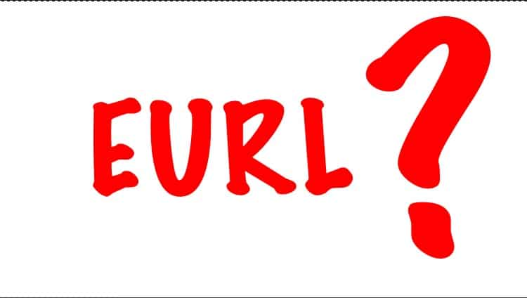 EURL définition pour bien entreprendre !