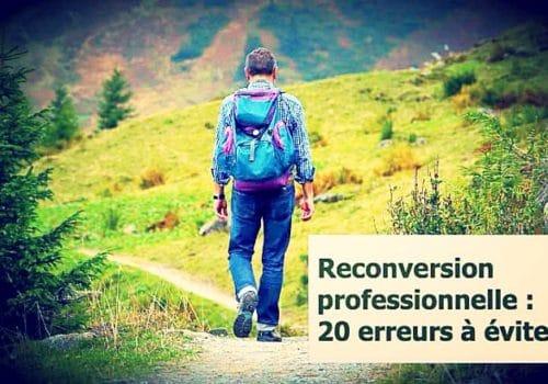 Reconversion professionnelle : 20 erreurs à éviter de toute urgence !