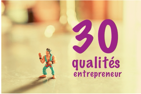 30 qualités pour entreprendre