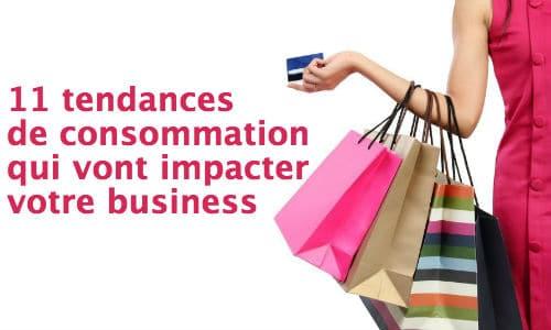 11 tendances de consommation qui vont impacter votre business